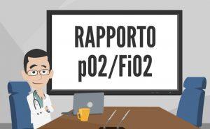 Rapporto pO2/FiO2 nella valutazione dell'insufficienza respiratoria: il metodo più rapido per misurare la mancanza di ossigeno