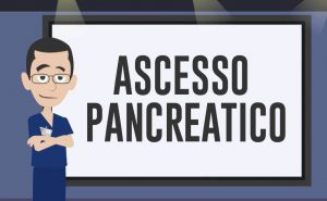 L'ascesso pancreatico